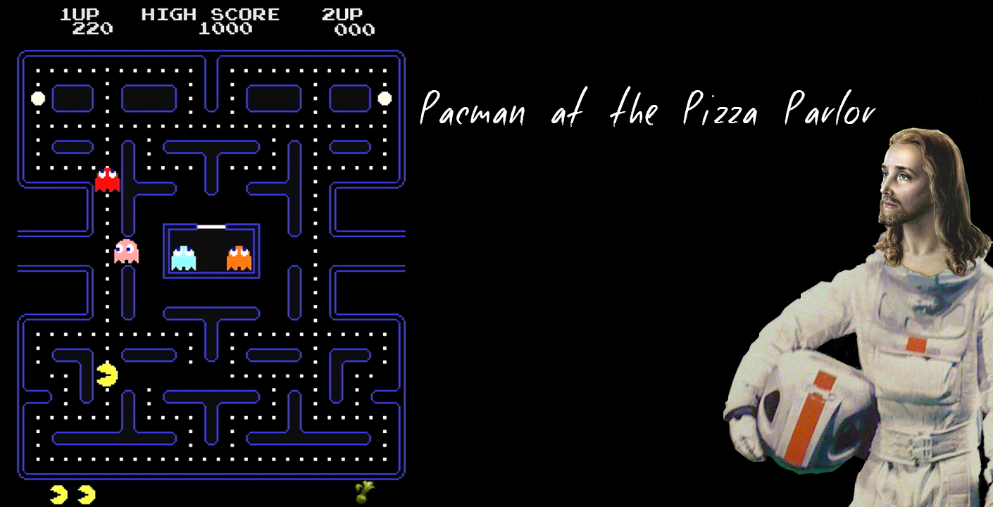 Spayce Geezus: Pacman at the Pizza Parlor
